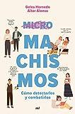 Micromachismos: Cómo detectarlos y combatirlos (Fuera de Colección)