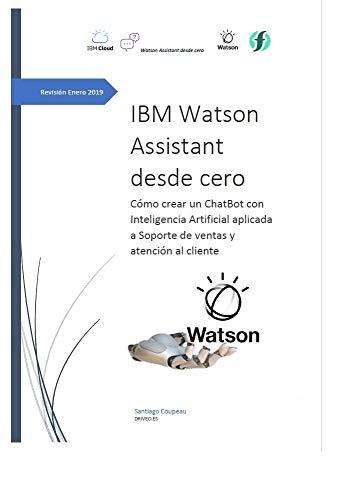 Cómo crear un Chabot con Inteligencia Artificial IBM Watson: Aprende desde cero a crear un potente Asistente Watson