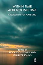 Within Time and Beyond Time: A Festschrift for Pearl King