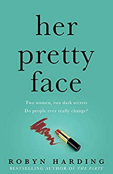 Her Pretty Face by [Robyn Harding]