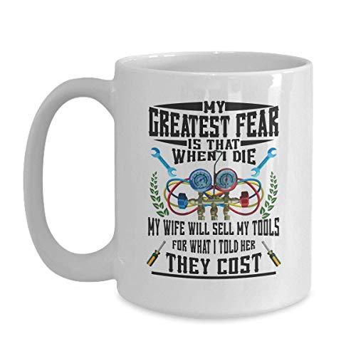 Grappig HVAC Tech Gift - Grootste angst is mijn vrouw verkoopt Gereedschap Witte Koffie Mok voor Kerstmis Thanksgiving Festival Vrienden Gift Present