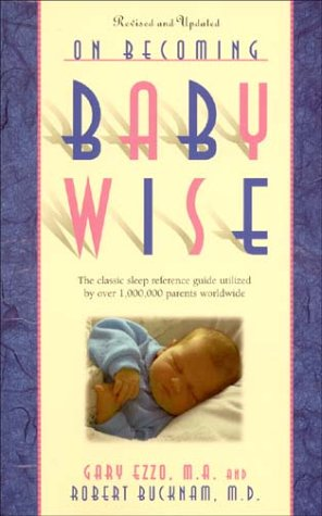 On Becoming Baby Wise: The Classic Sleep Reference Guide Used by Over 1,000,000 Parents Worldwide
