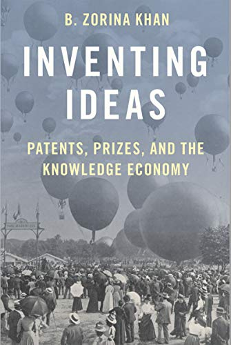 Inventing Ideas: Patents, Prizes, and the Knowledge Economy (English Edition)