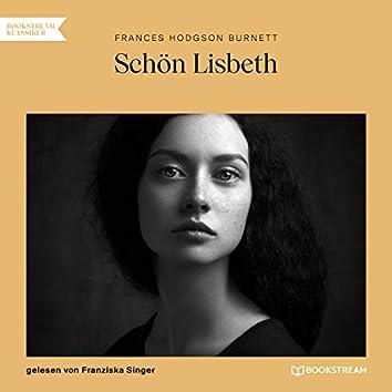 Schön Lisbeth (Ungekürzt)