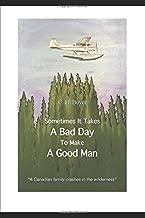 Sometimes It Takes A Bad Day To Make A Good Man: