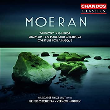 Moeran: Symphony in G Minor, Overture for a Masque & Rhapsody for Piano and Orchestra