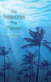 The Treasures That Prevail by [Jen Karetnick]