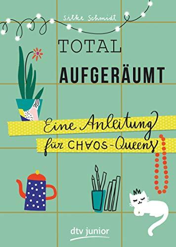 Total aufgeräumt – Eine Anleitung für Chaos Queens