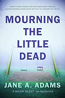 Mourning the Little Dead (Naomi Blake Book 1) by [Jane A. Adams]