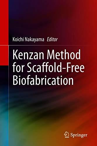 Kenzan Method for Scaffold-Free Biofabrication (English Edition)
