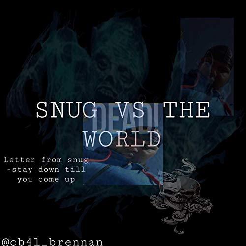 Snugg Vs the World [Explicit]