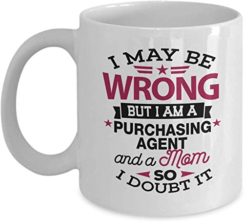 LETE You will always be my best gift Purchasing Agent Coffee Mug, Funny Gift for Purchasing Agent - I May Be Wrong But I Am A Purchasing Agent Purchase Orders, Suppliers, Buyer, Purchaser