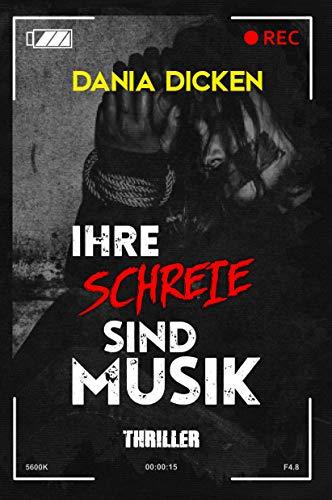 Buchseite und Rezensionen zu 'Ihre Schreie sind Musik' von Dania Dicken