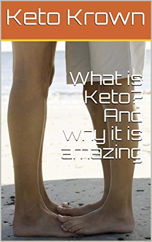 What is Keto? And why it is amazing (Ketastic Book 1) (English Edition)