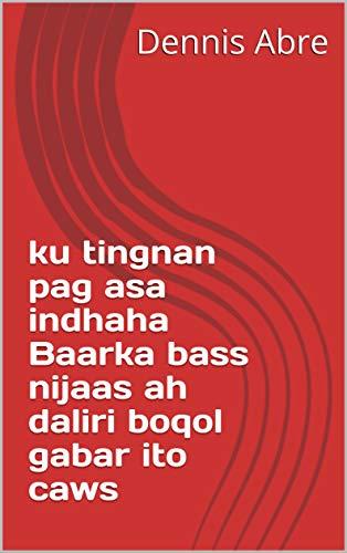 ku tingnan pag asa indhaha Baarka bass nijaas ah daliri boqol gabar ito caws (Italian Edition)
