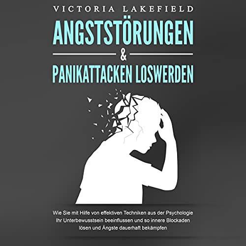 ANGSTSTÖRUNGEN & PANIKATTACKEN LOSWERDEN Titelbild