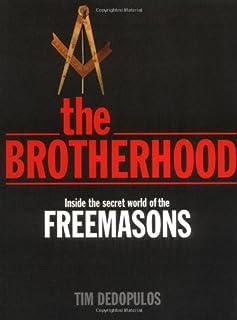 The Brotherhood: Inside the Secret World of the Freemasons