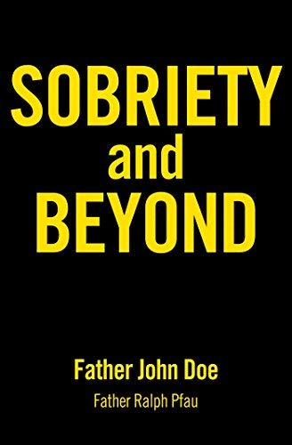 [(Sobriety and Beyond)] [Author: Father John Doe] published on (February, 2013)