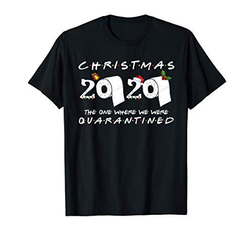 Christmas 2020 The One Where We Were Quarantined Shirt 2020 T-Shirt