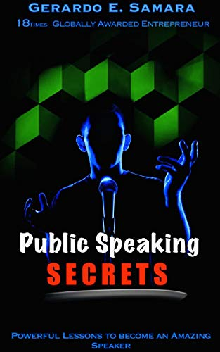 Public Speaking Secrets: Powerful Lessons to Become an Amazing Speaker (English Edition)