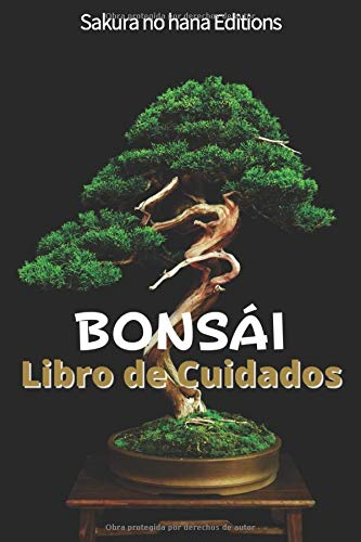 BONSÁI Libro de Cuidados: Libro de Seguimiento de Bonsái - Para cuidar su Bonsái