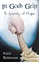 In God's Grip: A Journey of Hope