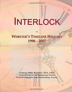 Interlock: Webster's Timeline History, 1996 - 2007