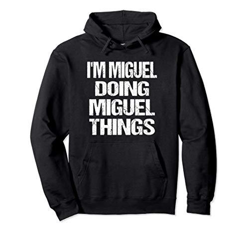 Personalizado Soy Miguel Haciendo Cosas Miguel Sudadera con Capucha
