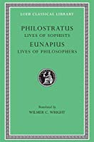 Philostratus and Eunapius: The Lives of the Sophists (Loeb Classical Library; No.134)