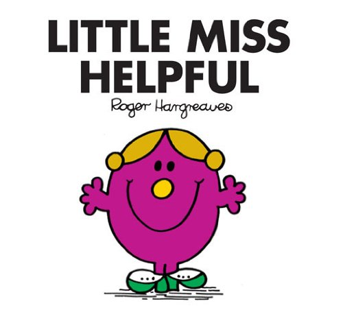 Little Miss Helpful (Mr. Men and Little Miss Book 8)