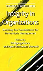 Integrity in Organizations - Humanism in Business