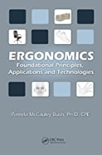 Ergonomics: Foundational Principles, Applications, and Technologies (Ergonomics Design & Mgmt. Theory & Applications) (English Edition)
