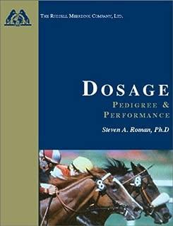 Dosage: Pedigree and Performance