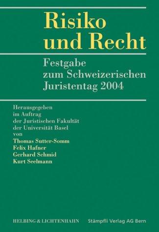 Risiko und Recht: Festgabe zum Schweizerischen Juristentag