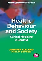 Health, Behaviour and Society: Clinical Medicine in Context (Becoming Tomorrow′s Doctors Series)