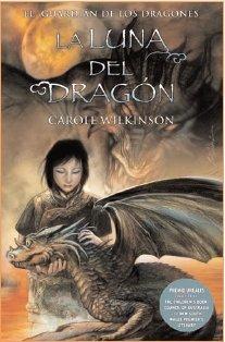 LA LUNA DEL DRAGON: EL GUARDIAN DE LOS DRAGONES. VOL. III (3ER. VOL. TRILOGIA) (ESCRITURA DESATADA)