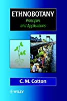 Ethnobotany: Principles and Applications by C. M. Cotton(1996-07)
