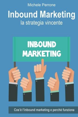 Inbound Marketing: la strategia vincente