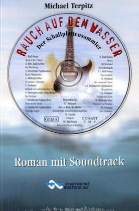 Rauch auf dem Wasser: Der Schallplattensammler. Roman mit Soundtrack