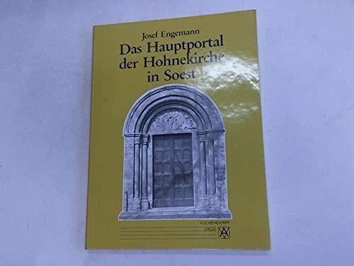 Das Hauptportal der Hohnekirche in Soest. Die Reliefdarstellungen und ihre Bedeutung