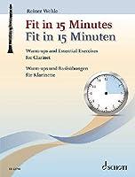 Fit in 15 Minuten: Warm-Ups Und BasisuBungen fur Klarinette