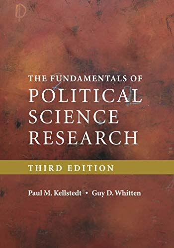 Compare Textbook Prices for The Fundamentals of Political Science Research 3 Edition ISBN 9781316642672 by Kellstedt, Paul M