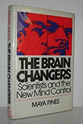 The Brain Changers: Scientists and the New Mind Control