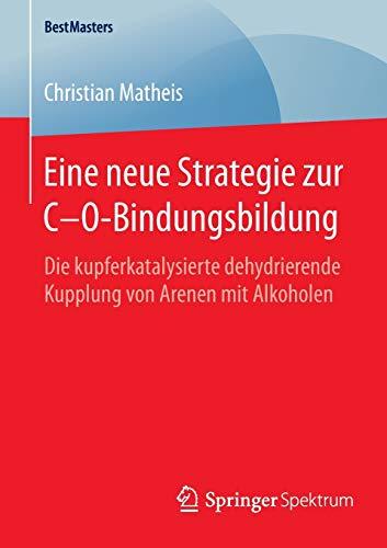 Eine neue Strategie zur C–O-Bindungsbildung: Die kupferkatalysierte dehydrierende Kupplung von Arenen mit Alkoholen (BestMasters)
