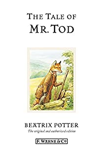 The Tale of Mr. Tod: The original and authorized edition (Beatrix Potter Originals Book 14)