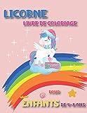 Licorne Livre De Coloriage Pour Enfants De 4-8 Ans: Magique et Merveilleux pour les Filles de 2 à 4 ans, Livre à Colorier avec des Dessin de plus de 30 Adorables Licornes.