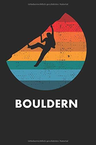 Bouldern: Punktiertes Notizbuch mit 120 Seiten für alle Notizen, Termine, Skizzen oder als Tagebuch, Kalender oder Geschenk für Boulderer