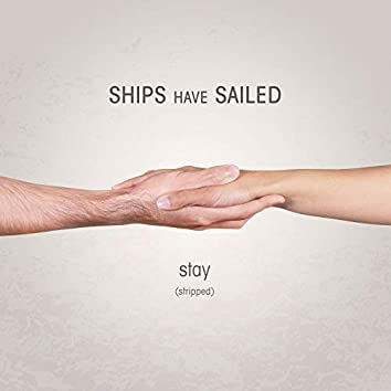 Stay (Stripped)
