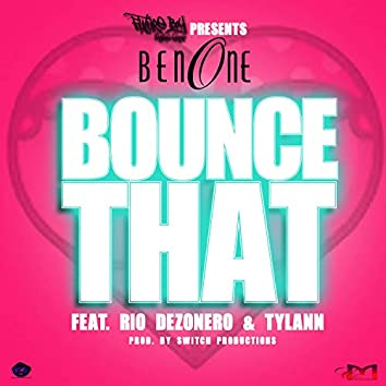 Bounce That (feat. Rio Dezonero & Tylann)