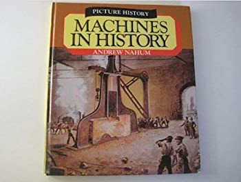 Machines in History (Picture History) 0850783518 Book Cover
